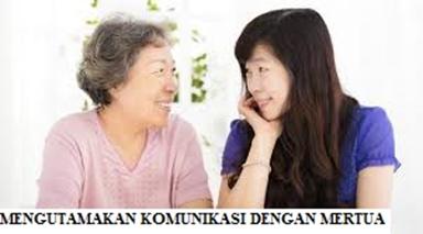 Mengutamakan Komunikasi dengan Mertua